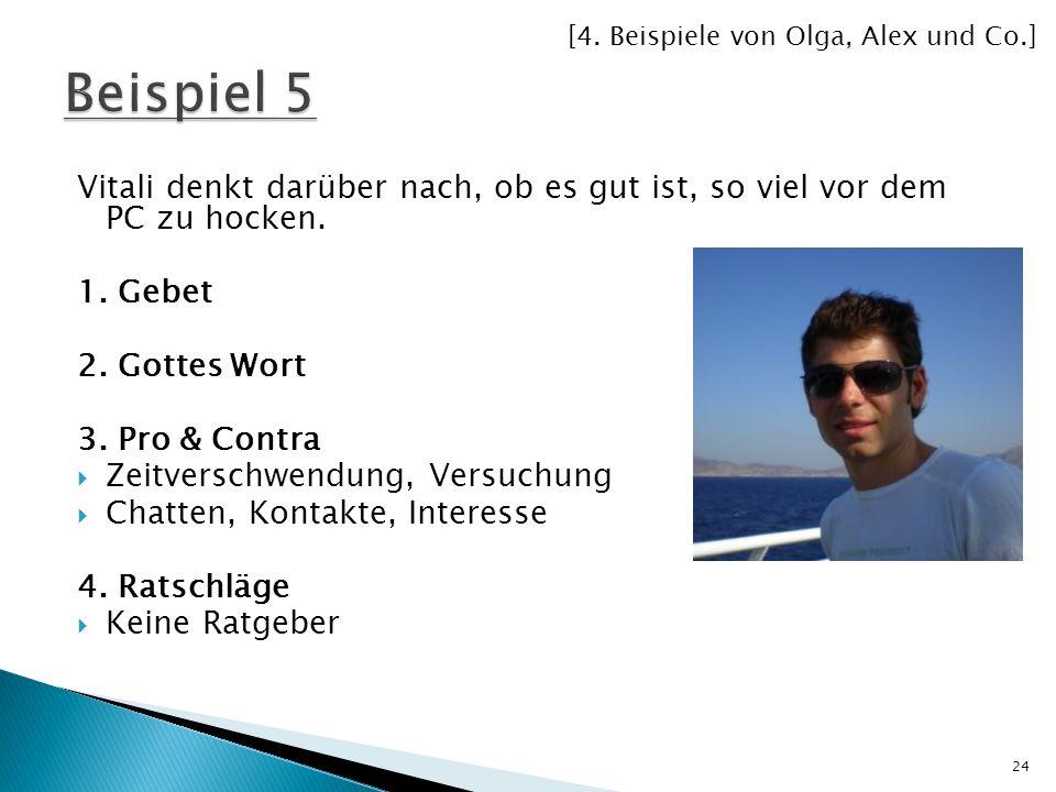 [4. Beispiele von Olga, Alex und Co.]